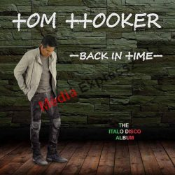 TOM HOOKER - BACK  IN TIME  -  THE ITALO DISCO ALBUM 2CD (Den Harrow 1-2.lemezén ő énekelt)