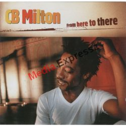 CB Milton ‎– From Here To There