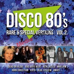 Disco 80's Rare & Special Versions Vol.2.