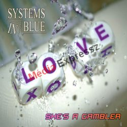 SYSTEMS IN BLUE - SHE S A GAMBLER MAXI CD