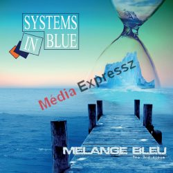 SYSTEMS IN BLUE - MELANGE BLEU  the 3rd album