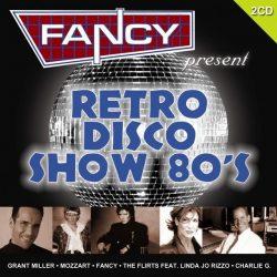 Fancy Presents - Retro Disco Show 80's (2 CD)
