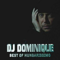 Dj Dominique - Best Of Hungarissimo