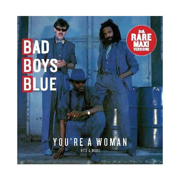Bad Boys Blue - You re a Woman - Hits & More