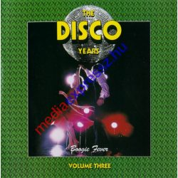 The Disco Years (Boogie Fever) Volume Three ****