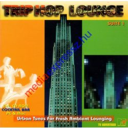 Trip Hop Lounge Suite 1 (Urban Tunes For Fresh Ambient Lounging)