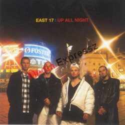 East 17: Up all night****