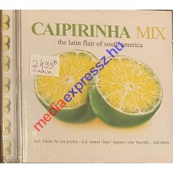 Caipirinha Mix - The latin flair of south america CD