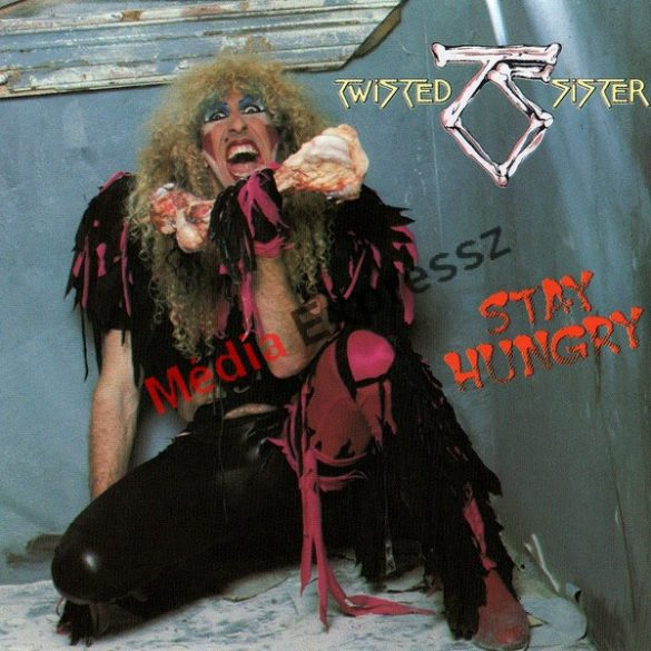 Twisted sister: Stay hungry***