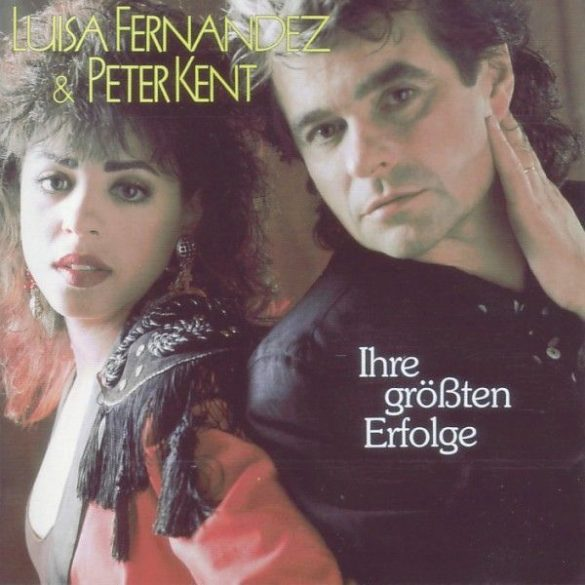 Luisa Fernandez & Peter Kent - Ihre größten Erfolge