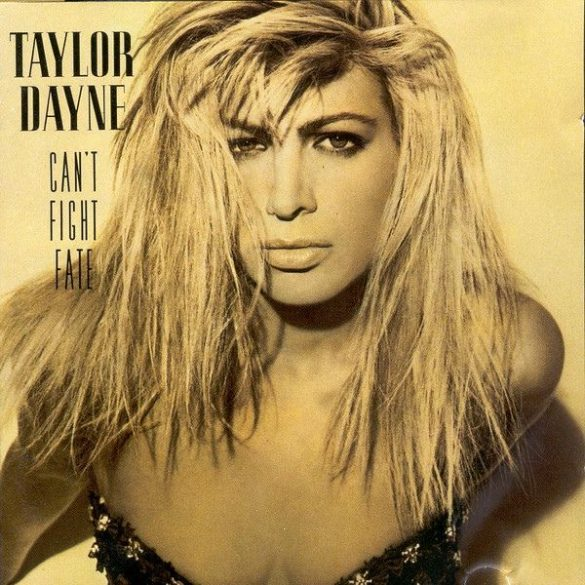 Taylor Dayne - Can't Fight Fate  ***