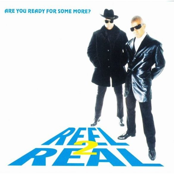 Reel 2 Real - Are You Ready For Some More