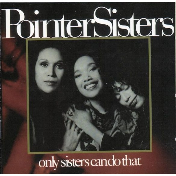 Pointer Sisters - Only Sisters Can Do That  ****